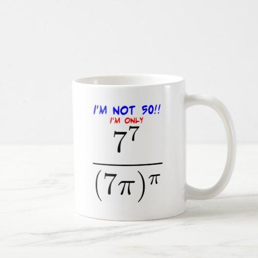 I'm not 50! coffee mug