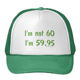 I'm not 60, I'm 59.95 Hats