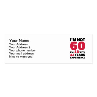 I'm not 60 years birthday pack of skinny business cards
