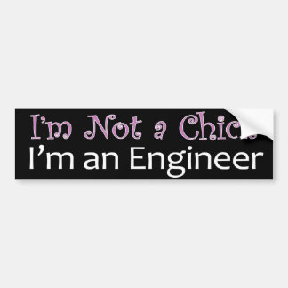 I'm not a chick I'm an Engineer purple Bumper Sticker