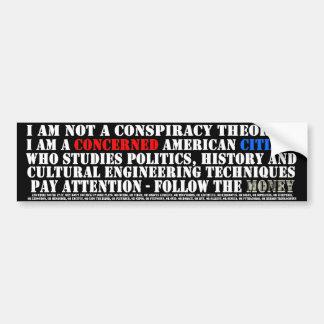 I'm not a Conspiracy Theorist - I'm a Historian Bumper Sticker