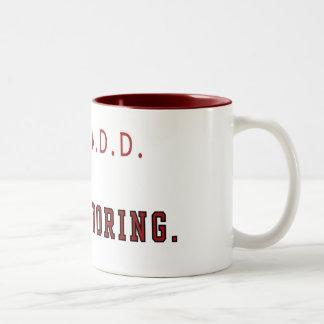 I'm not A.D.D. Mug