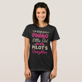 Im Not A Daddy Little Girl Im A Pilot Daughter Tee