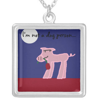 I'm not a dog person... square pendant necklace