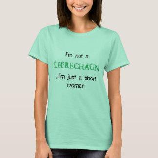 I'm not a Leprechaun (womens front) T-Shirt