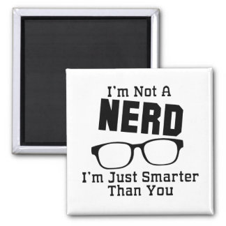 I'm Not A Nerd Square Magnet