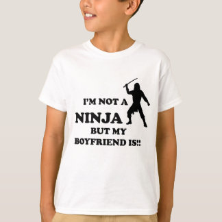 I'm Not a Ninja But My Boyfriend Is T-Shirt