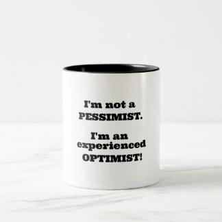 I'm not a Pessimist, I'm an experienced Optimist! Two-Tone Mug