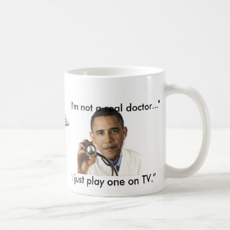 """I'm not a real doctor"" Coffee Mug"