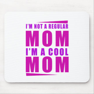 I'm not a regulus mom i'm cool mother mouse pad