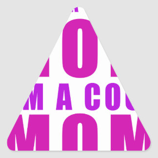 I'm not a regulus mom i'm cool mother triangle sticker