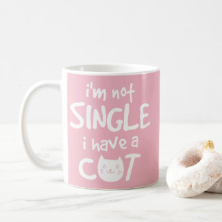 I'm Not A Single I Have  A Cat - Pink Cat Lovers Coffee Mug