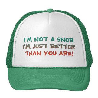 I'm Not a Snob Insulting Humor Cap