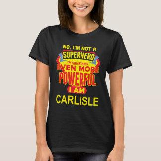 I'm Not A Superhero. I'm CARLISLE. Gift Birthday T-Shirt