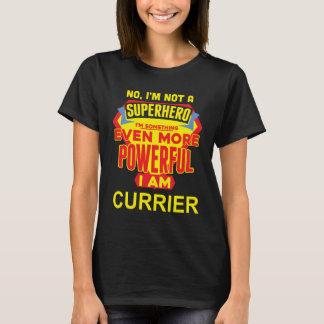 I'm Not A Superhero. I'm CURRIER. Gift Birthday T-Shirt