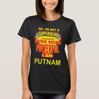 I'm Not A Superhero. I'm PUTNAM. Gift Birthday T-Shirt