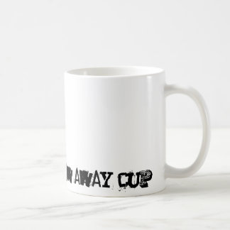 i'm not a throw away cup