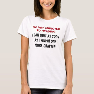 I'm Not Addicted To Reading Tshirt