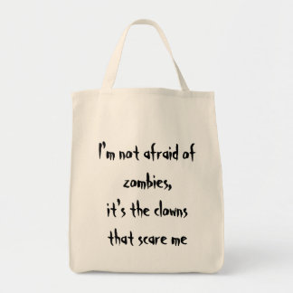 I'm not afraid of zombies grocery tote bag