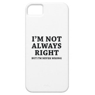 I'm Not Always Right Case For The iPhone 5