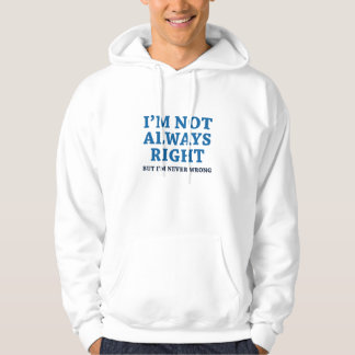 I'm Not Always Right Hoodie