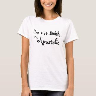 I'm not Amish, I'm Apostolic T-Shirt