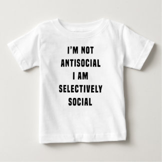 I'm not antisocial, I am selectively social Baby T-Shirt