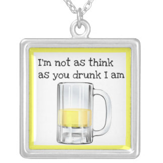 """""""I'M NOT AS THINK AS YOU DRUNK I AM""""  BEER PRINT SQUARE PENDANT NECKLACE"""