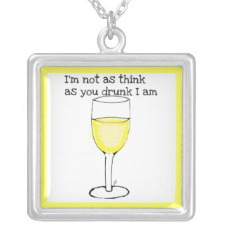 """""""I'M NOT AS THINK AS YOU DRUNK I AM"""" WINE PRINT SQUARE PENDANT NECKLACE"""