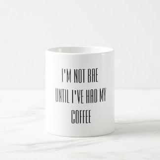 I'm not bae until I've had my coffee Coffee Mug
