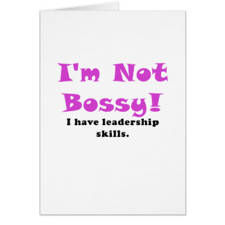 Im Not Bossy I Have Leadership Skills Card