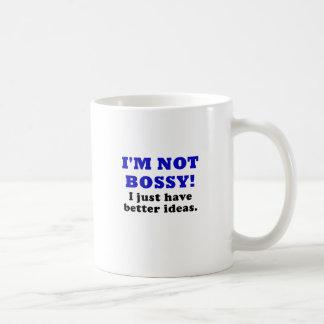 Im Not Bossy I Just Have Better Ideas Basic White Mug