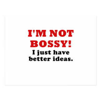 Im Not Bossy I Just Have Better Ideas Postcard