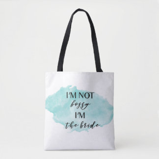 I'm Not Bossy, I'm the Bride Watercolor Tote