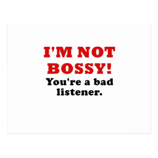 Im Not Bossy Youre a Bad Listener Postcard