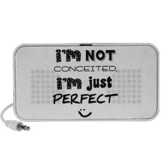 I'm Not Conceited, I'm Just Perfect iPod Speaker