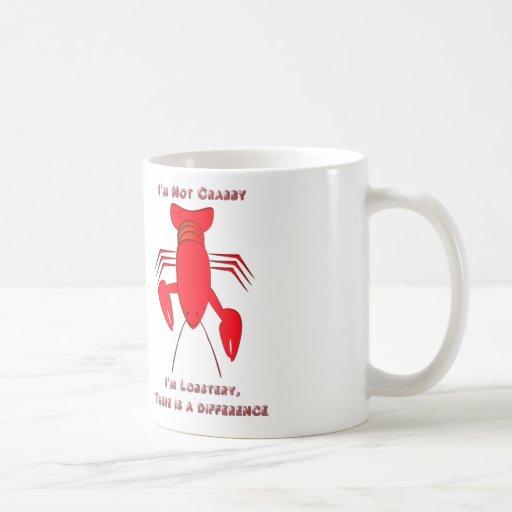 I'm not Crabby, I'm Lobstery Mug