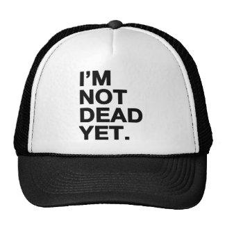 I'm Not Dead Yet Cap