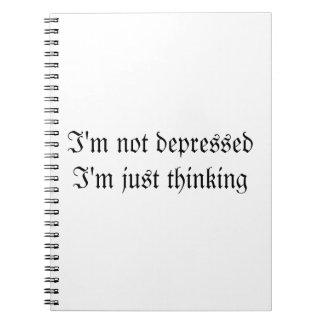 I'm Not Depressed I'm Just Thinking Notebook