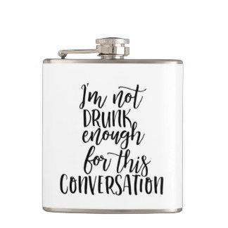 I'm not drunk enough for this conversation, White Hip Flask