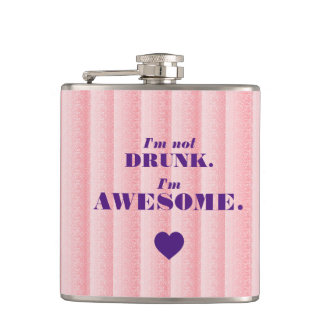 """I'm Not Drunk. I'm Awesome."" Funny Pink Hip Flask"