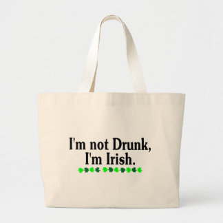 Im Not Drunk Im Irish Bags