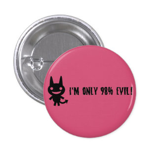 I'm not entirely evil... 3 cm round badge