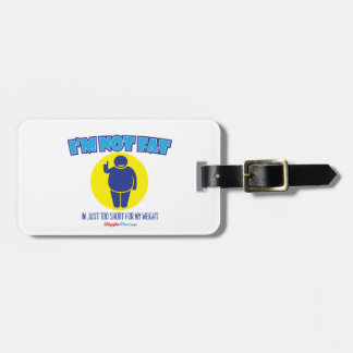 I'm Not Fat Luggage Tag