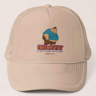 I'm Not Fat Trucker Hat