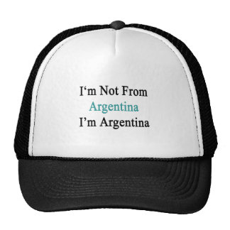 I'm Not From Argentina I'm Argentina Trucker Hat