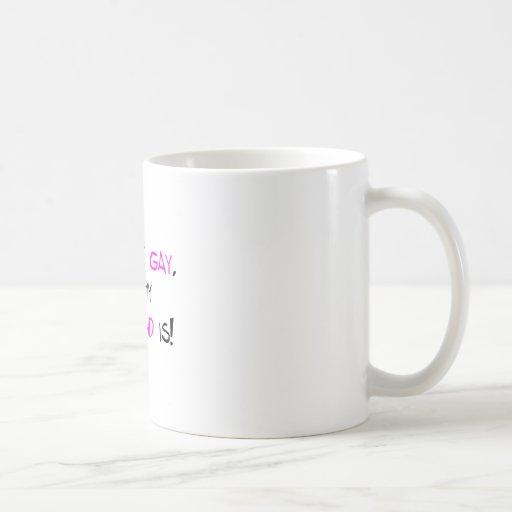 I'm Not Gay But My Boyfriend Is Coffee Mugs