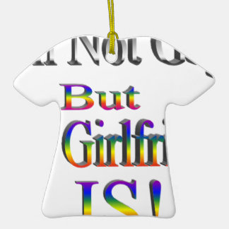 I'm Not Gay, My Girlfriend is Ceramic T-Shirt Decoration