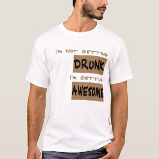 I'm Not Getting Drunk T-Shirt