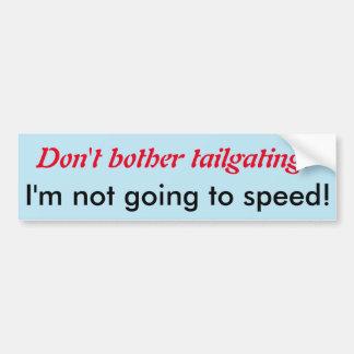 I'm not going to speed! bumper sticker